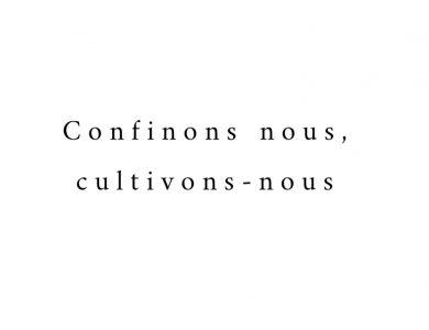 Confinons-nous, Cultivons-nous !