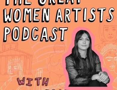 Le podcast anglais The Great Women Artists,  Un voyage à travers l'histoire de l'art au féminin.